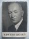 Edvard Beneš - rozpravy a úvahy věnované presidentu československé republiky Dr. Edvardu Benešovi k jeho šedesátým narozeninám státníky a vědci anglo-amerického světa